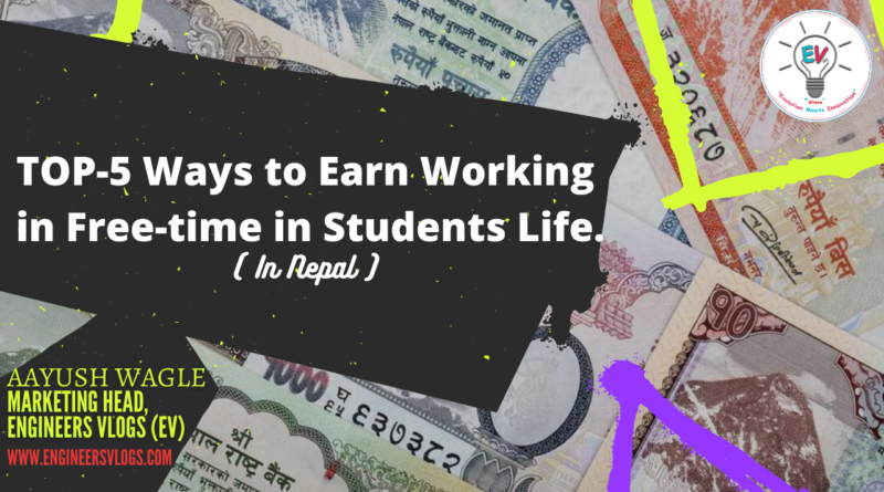 TOP-5 Ways to Earn working in Free-time in Students Life.